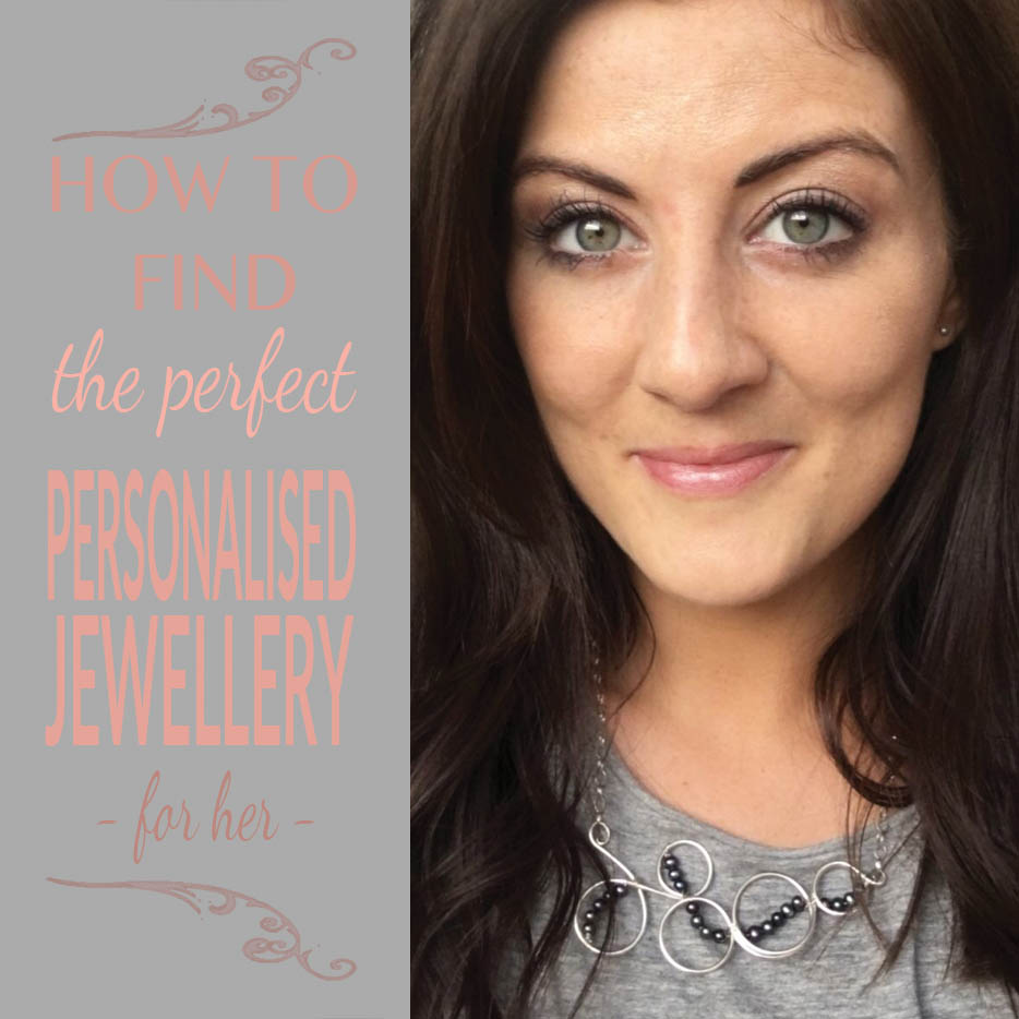 How to find the perfect personalised jewellery for her